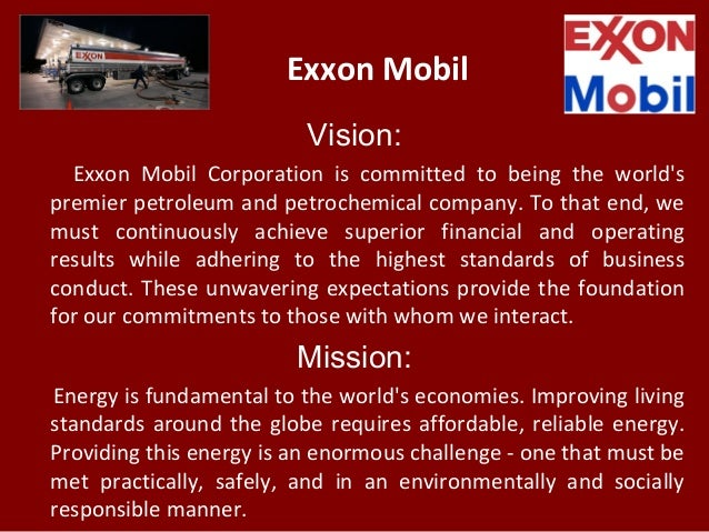 exxonmobil mission statement Respecting human rights our company actively promotes respect for human rights and is committed to complying with all applicable laws and regulations.