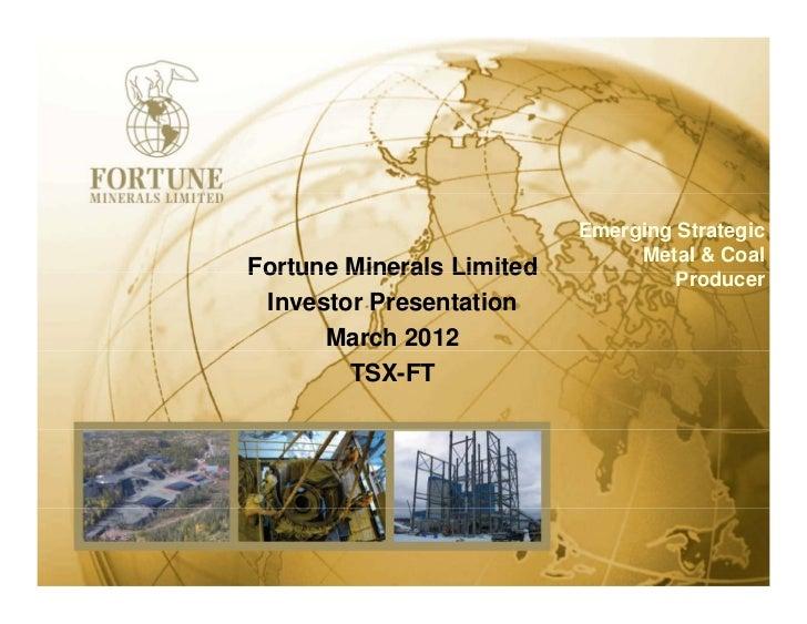 Emerging Strategic                                Metal & CoalFortune Minerals Limited            Producer                ...