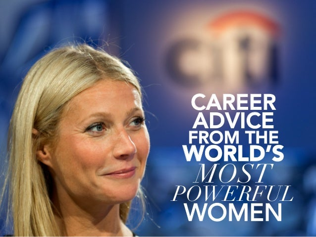 CAREER  ADVICE  FROM THE WORLD'S  MOST  POWERFUL WOMEN