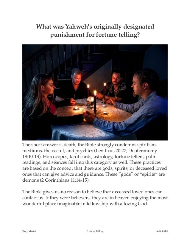 What was Yahweh's originally designated punishment for fortune telling? The short answer is death, the Bible strongly cond...
