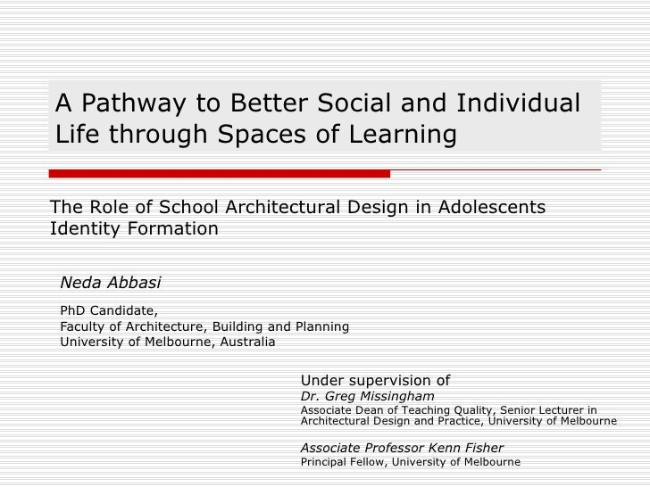 A Pathway to Better Social and Individual Life through Spaces of Learning Neda Abbasi PhD Candidate,  Faculty of Architect...