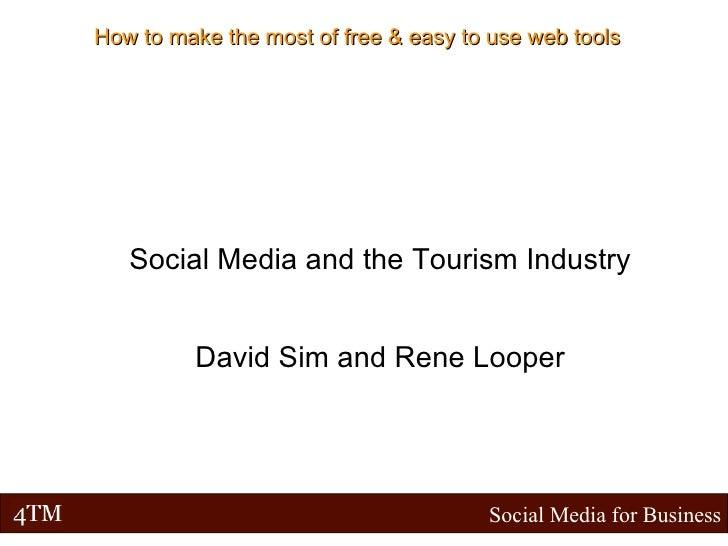 <ul><ul><li>Social Media and the Tourism Industry </li></ul></ul><ul><ul><li>David Sim and Rene Looper </li></ul></ul>How ...