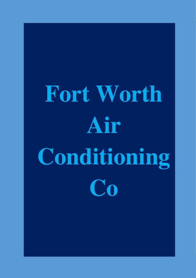 FortWorth Worth Fort Air Air Conditioning Conditioning Co Co