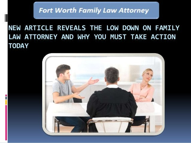 NEW ARTICLE REVEALS THE LOW DOWN ON FAMILY LAW ATTORNEY AND WHY YOU MUST TAKE ACTION TODAY