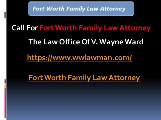 Call For FortWorth Family Law Attorney The Law Office OfV. Wayne Ward https://www.wwlawman.com/ FortWorth Family Law Attor...