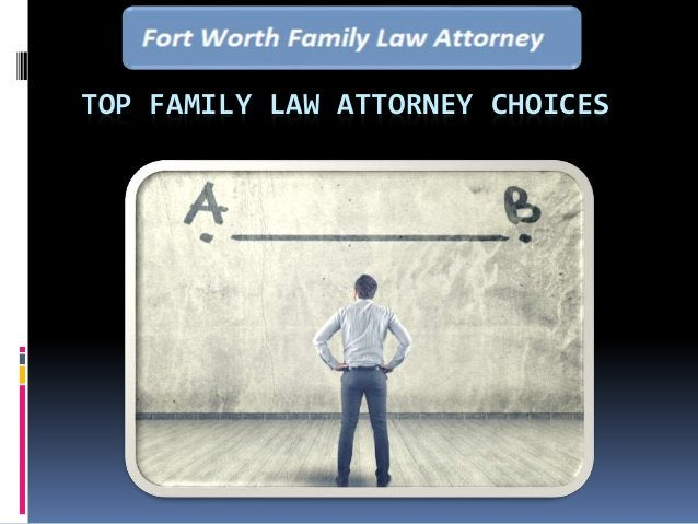 TOP FAMILY LAW ATTORNEY CHOICES