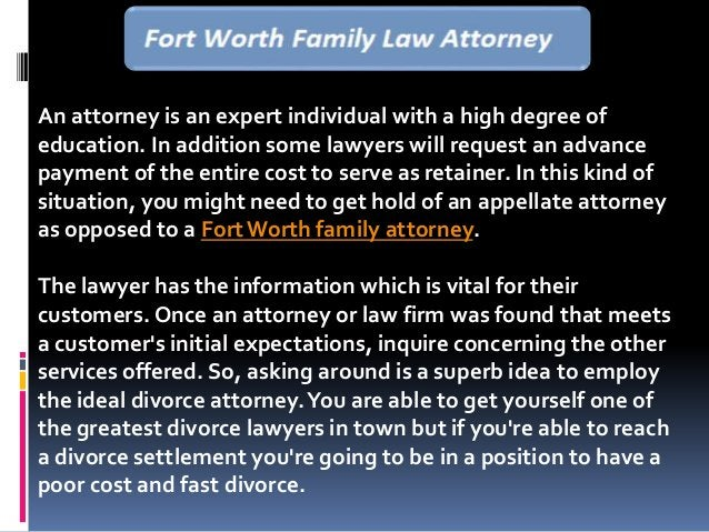 An attorney is an expert individual with a high degree of education. In addition some lawyers will request an advance paym...