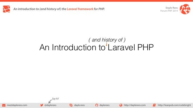( and history of )  An Introduction to Laravel PHP