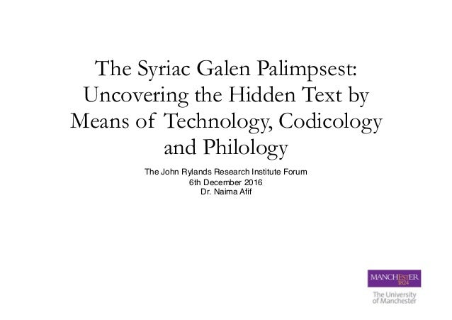 The Syriac Galen Palimpsest: Uncovering the Hidden Text by Means of Technology, Codicology and Philology The John Rylands ...