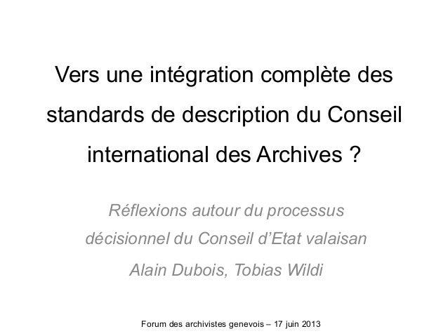 Vers une intégration complète desstandards de description du Conseilinternational des Archives ?Réflexions autour du proce...