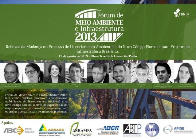 19 de agosto de 2013 • Bluee Tree Faria Lima ‒ São PauloReflexos da Mudança no Processo de Licenciamento Ambiental e do Nov...