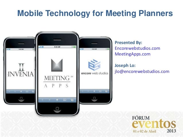 Mobile Technology for Meeting Planners                       Presented By:                       Encorewebstudios.com     ...