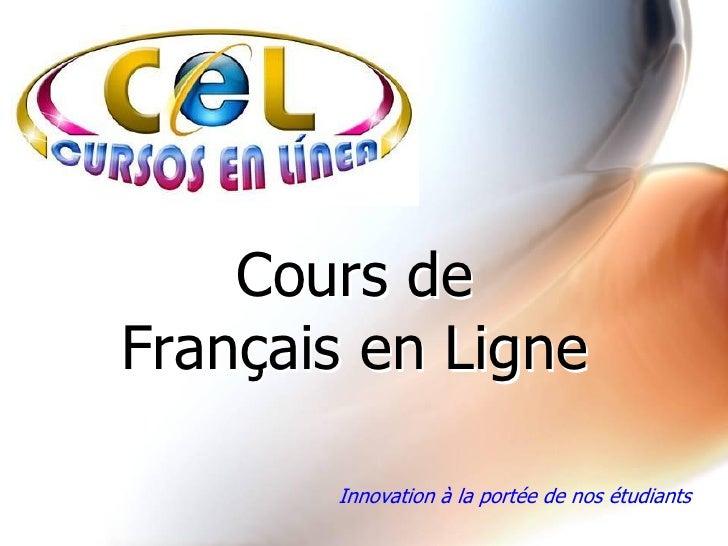 Coursde Fran aisenLigne     ç is Ligne     ça          Innovationàlaportéedenosétudiants