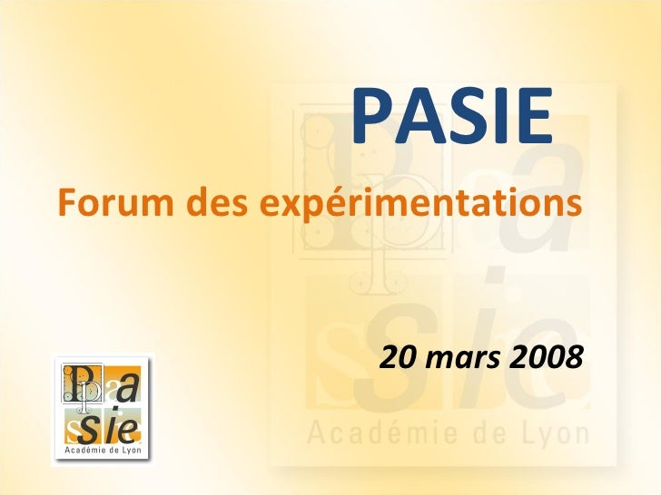 PASIE 20 mars 2008 Forum des expérimentations