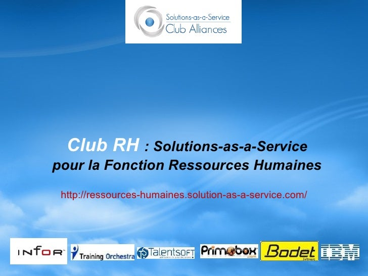 Club RH  : Solutions-as-a-Service pour la Fonction Ressources Humaines http://ressources-humaines.solution-as-a-service.com/