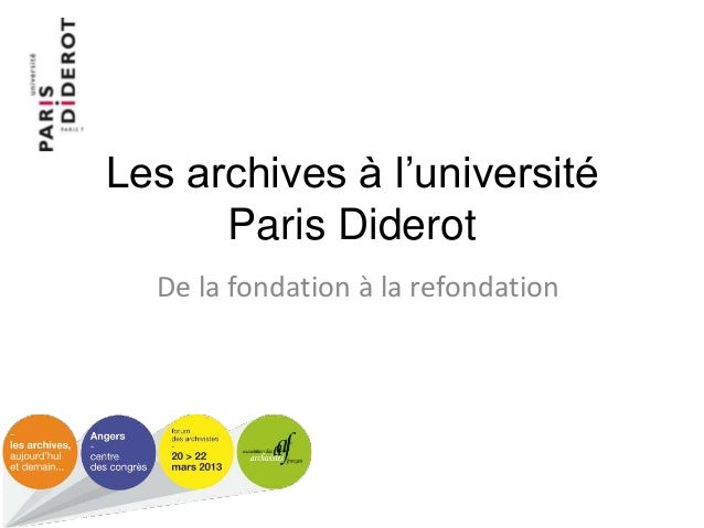 Les archives à l'université Paris Diderot De la fondation à la refondation
