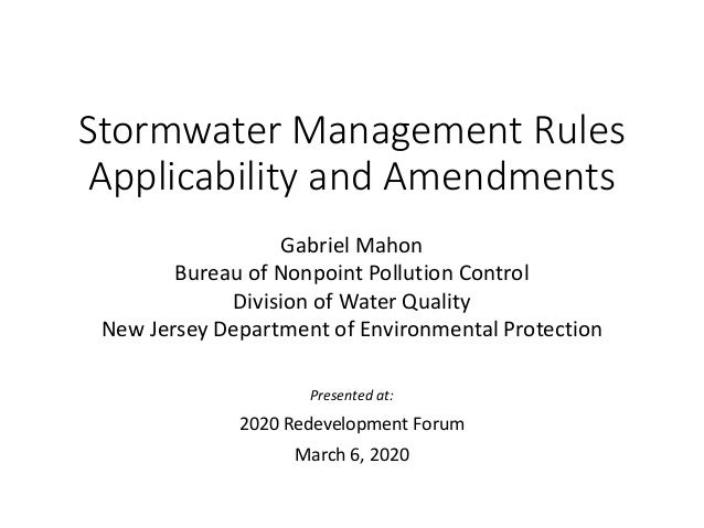 Stormwater Management Rules Applicability and Amendments Gabriel Mahon Bureau of Nonpoint Pollution Control Division of Wa...