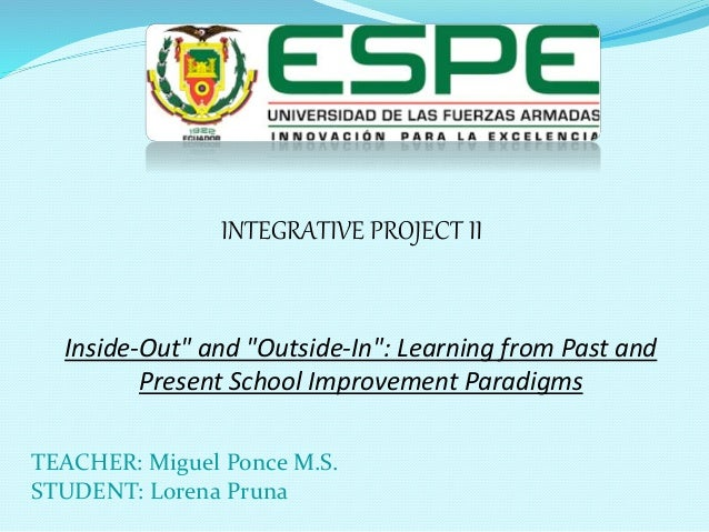 """TEACHER: Miguel Ponce M.S. STUDENT: Lorena Pruna Inside-Out"""" and """"Outside-In"""": Learning from Past and Present School Impro..."""