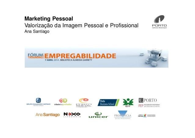 Marketing Pessoal Valorização da Imagem Pessoal e Profissional Ana Santiago