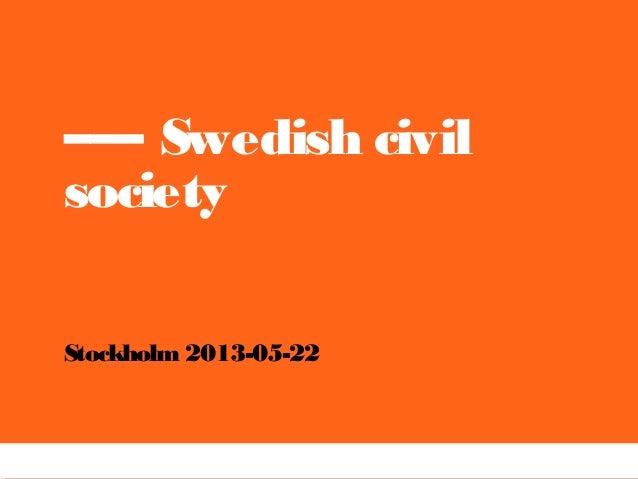 ––– Swedish civilsocietyStockholm 2013-05-22