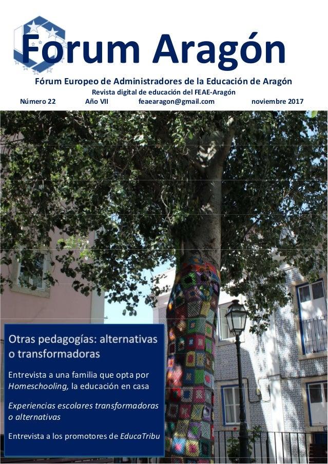 Fórum Europeo de Administradores de la Educación de Aragón Revista digital de educación del FEAE-Aragón Número 22 Año VII ...