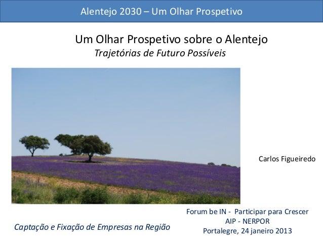Alentejo 2030 – Um Olhar Prospetivo               Um Olhar Prospetivo sobre o Alentejo                    Trajetórias de F...