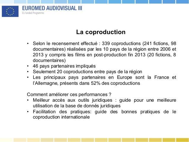 La coproduction • Selon le recensement effectué : 339 coproductions (241 fictions, 98 documentaires) réalisées par les 10...