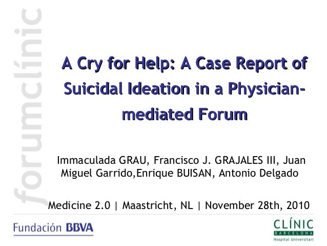A Cry for Help: A Case Report ofA Cry for Help: A Case Report of Suicidal Ideation in a Physician-Suicidal Ideation in a P...
