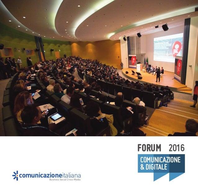 FORUM 2016 COMUNICAZIONE &DIGITALE Business Social Cross-Media comunicazioneitaliana