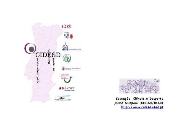 Educação, Ciência e Desporto Jaime Sampaio [CIDESD/UTAD] http://www.cidesd.utad.pt