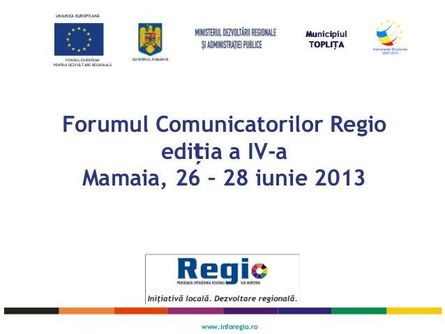 UNIUNEA EUROPEANĂ FONDUL EUROPEAN PENTRU DEZVOLTARE REGIONALĂ GUVERNUL ROMÂNIEI www.inforegio.ro MunicipiulMunicipiul TOPL...