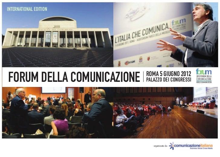 INTERNATIONAL EDITION                            ROMA 5 GIUGNO 2012FORUM DELLA COMUNICAZIONE   PALAZZO DEI CONGRESSI      ...