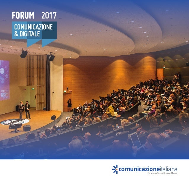 Business Social Cross-Media comunicazioneitaliana FORUM 2017 COMUNICAZIONE  & DIGITALE