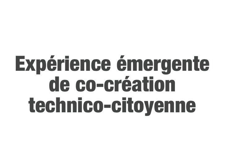 Expérience émergente    de co-création  technico-citoyenne