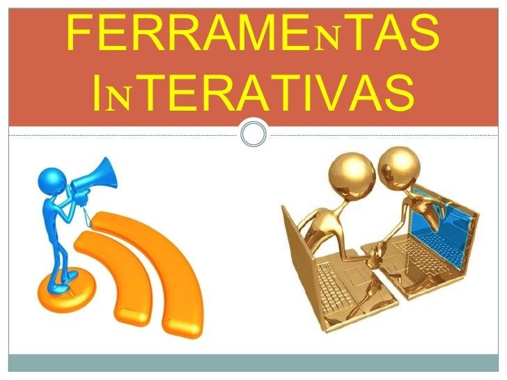 FERRAMENTAS INTERATIVAS