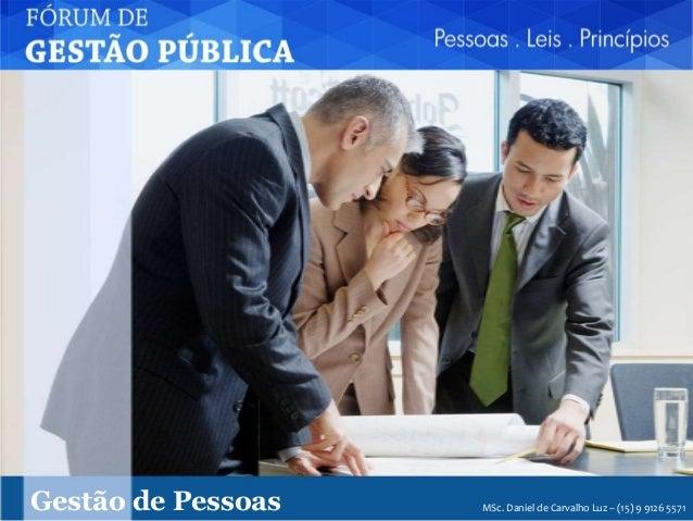 Gestão de Pessoas MSc. Daniel de Carvalho Luz – (15) 9 9126 5571