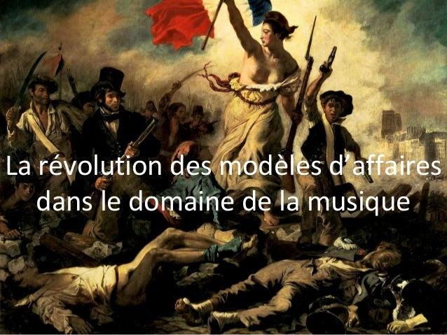 La révolution des modèles d'affaires   dans le domaine de la musique