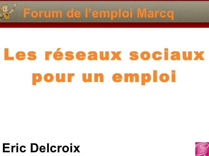 Forum de l'emploi Marcq Les réseaux sociaux pour un emploi
