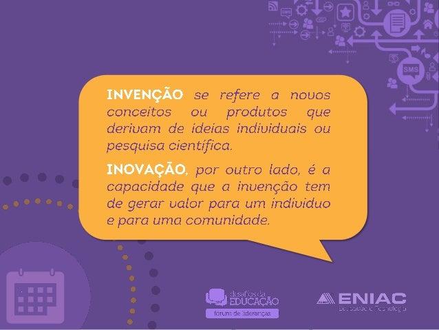 Inovação em Aprendizagem e Gestão Educacional de IES, por Ruy Guérios Slide 3