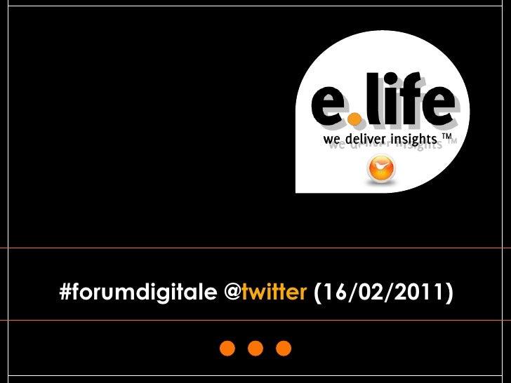 #forumdigitale @twitter (16/02/2011)                                       1