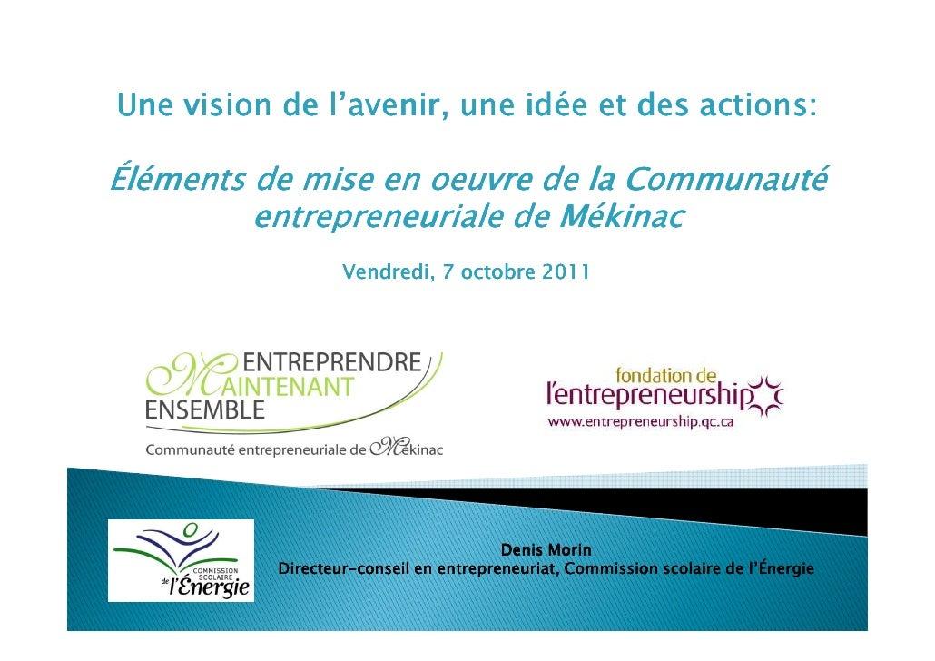 Une vision de l'avenir, une idée et des actions:Éléments de mise en oeuvre de la Communauté         entrepreneuriale de Mé...