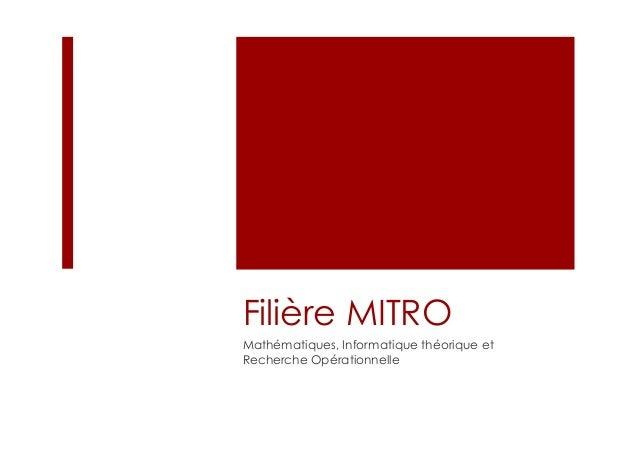 Filière MITRO Mathématiques, Informatique théorique et Recherche Opérationnelle