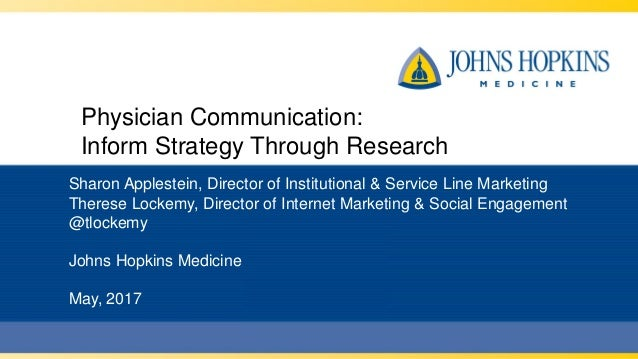 Physician Communication: Inform Strategy Through Research Sharon Applestein, Director of Institutional & Service Line Mark...