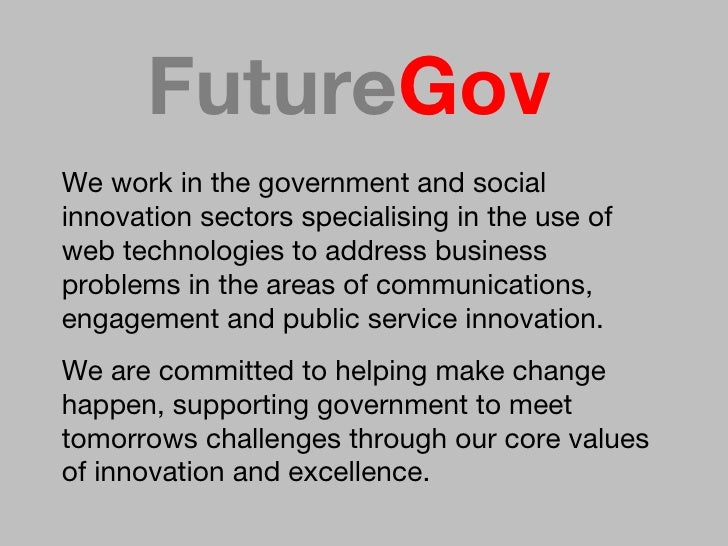 We   work in the government and social innovation sectors specialising in the use of web technologies to address business ...