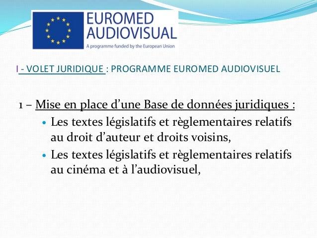Présentation des résultats du Programme Euromed Audiovisuel III Slide 2
