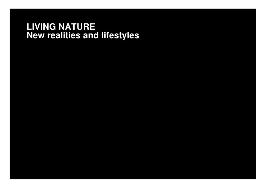 LIVING NATURE New realities and lifestyles