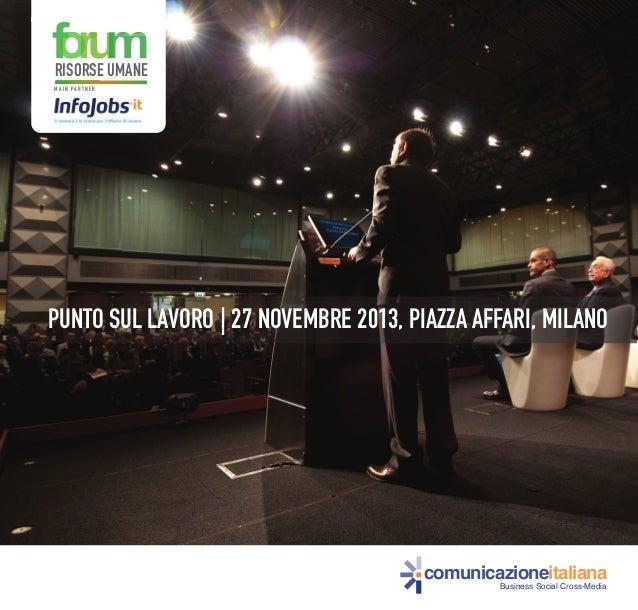 PUNTO SUL LAVORO   27 NOVEMBRE 2013, PIAZZA AFFARI, MILANOcomunicazioneitalianaBusiness Social Cross-MediaRISORSE UMANEM A...