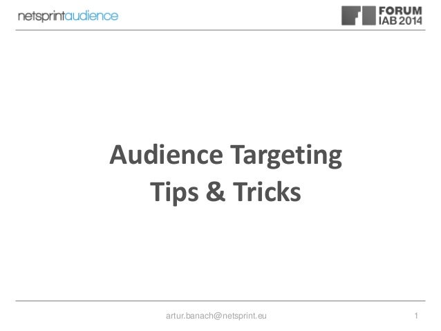 artur.banach@netsprint.eu 1 Audience Targeting Tips & Tricks