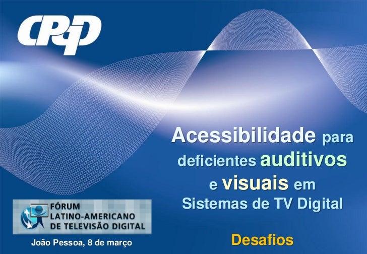 Acessibilidade para                          deficientes auditivos                               e visuais em             ...