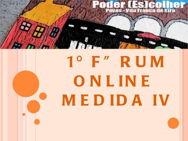 1º FÓRUM ONLINE  MEDIDA IV